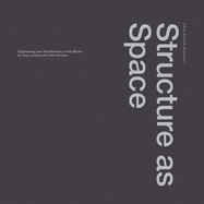 Structure As Space: Engineering And Architecture In The Works Of Jürg Conzett And His Partners