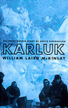 Karluk: A Great Untold Story Of Arctic Exploration