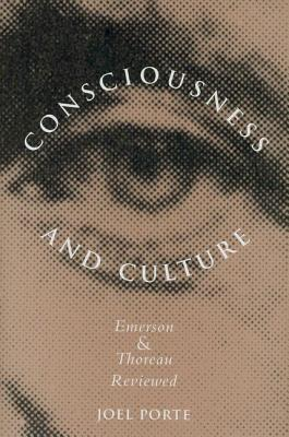 Consciousness and Culture: Emerson and Thoreau Reviewed