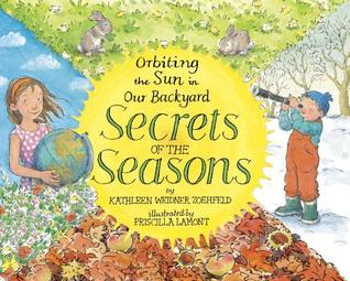 Secrets of the Seasons: Orbiting the Sun in Our Backyard