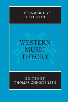 The Cambridge History of Western Music Theory by Thomas Street Christensen
