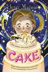 Cake: Love, chickens, and a taste of peculiar