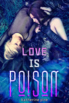 Love is Poison (Snow White, #1-3)