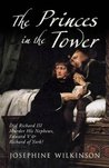 The Princes in the Tower by Josephine Wilkinson