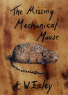 The Missing Mechanical Mouse