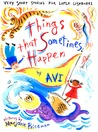 Things That Sometimes Happen by Avi