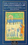 The Formation of the English Common Law: Law and Society in England from the Norman Conquest to Magna Carta--The Medieval World Series--