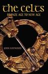 The Celts: From Bronze Age To New Age