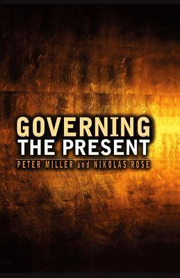 Governing the Present by Peter Miller
