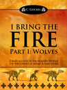 I Bring the Fire by C. Gockel