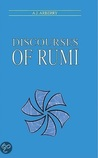 Discourses of Rumi by A.J. Arberry