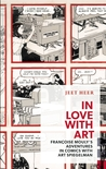 In Love with Art: Françoise Mouly's Adventures in Comics with Art Spiegelman