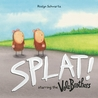 Splat!: Starring the Vole Brothers