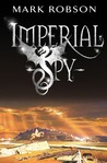 Imperial Spy (Imperial Trilogy, #1)