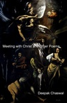 Meeting With Christ and Other Poems by Deepak Chaswal