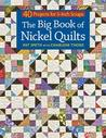 The Big Book of Nickel Quilts: 40 Projects for 5-Inch Scraps (That Patchwork Place)