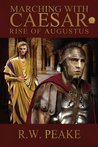 Marching With Caesar: Rise of Augustus (Marching with Caesar, #6)