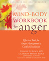 Mind-Body Workbook for Anger: Effective Tools for Anger Management and Conflict Resolution