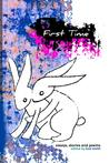First Time: an anthology about lost virginity
