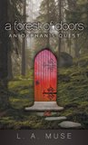 A Forest of Doors by L.A. Muse