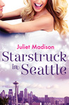 Starstruck in Seattle by Juliet Madison