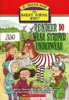 Reindeer Do Wear Striped Underwear (The Bailey School Kids Jr. Chapter Book, #2)