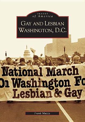 Gay and Lesbian Washington D.C. by Frank Muzzy
