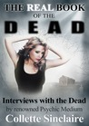 The Real Book of the Dead by Collette Sinclaire