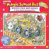 The Magic School Bus Meets The Rot Squad: A Book About Decomposition
