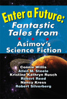 Enter a Future, Fantastic Tales from Asimov's Science Fiction