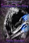 Taunting Destiny (The Fae Chronicles, #2)