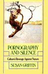 Pornography and Silence: Culture's Revenge against Nature