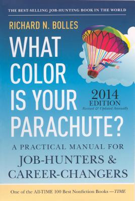 What Color Is Your Parachute? 2014: A Practical Manual for Job Hunters and Career Changers