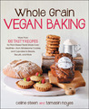 Whole Grain Vegan Baking by Celine Steen