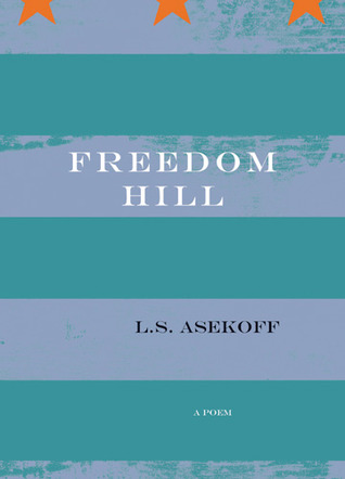 Freedom Hill by L.S. Asekoff