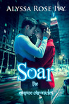 Soar (The Empire Chronicles, #1)