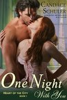 One Night with You (Heart of the City, #1)