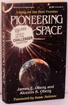 Pioneering Space: Living on the Next Frontier