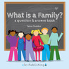 What is a Family? A Question and Answer Book