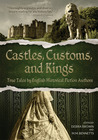 Castles, Customs, and Kings: True Tales by English Historical Fiction Authors (CC&K #1)