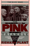 The Pink Triangle: The Nazi War Against Homosexuals