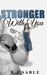 Stronger with You (With You, #2)