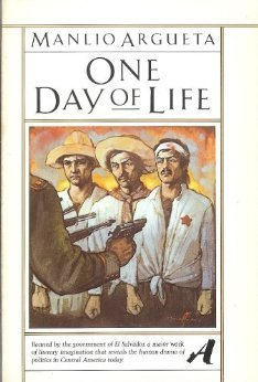 One Day Of Life by Manlio Argueta