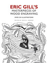 Eric Gill's Masterpieces of Wood Engraving: Over 250 Illustrations