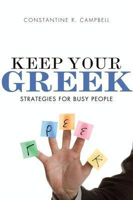 Keep Your Greek by Constantine R. Campbell