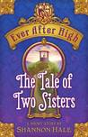 The Tale of Two Sisters (Ever After High, #0.7)