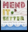 Mend It Better: Creative Patching, Darning, and Stitching