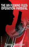 The Ian Fleming Files: Operation Parsifal