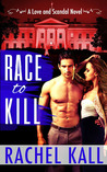 Race to Kill (Love and Scandal, #1)