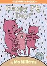 Happy Pig Day! (Elephant & Piggie, #16)